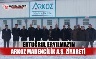Ertuğrul ERYILMAZ'ın ARKOZ Madencilik A.Ş. Ziyareti