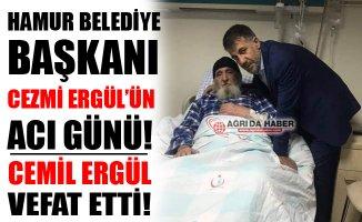Hamur Belediye Başkanı Cezmi Ergül'ün Babası Cemil Ergül Vefat Etti