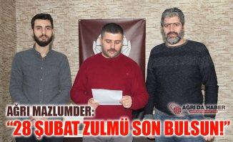 """Mazlumder Ağrı: """"28 Şubat Zulmü Son Bulsun!"""""""