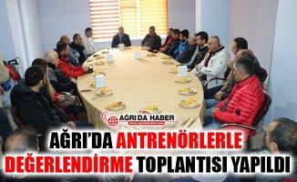 Ağrı'da Antrenörlerle Değerlendirme Toplantısı Yapıldı