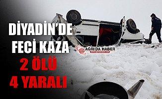 Ağrı'nın Diyadin ilçesinde Feci Kaza! 2 Ölü 4 Yaralı