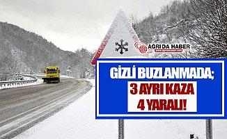 Ağrı ve Ardahan'da Gizli Buzlanmada 3 Ayrı Kaza 4 Yaralı!