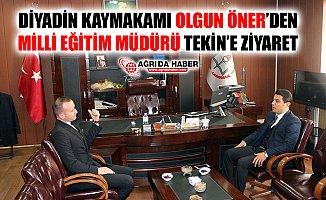 Diyadin Kaymakamı Olgun Öner'den İl Milli Eğitim Müdürü Tekin'e Ziyaret