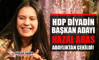 HDP Diyadin Belediye Başkan Adayı Hazal Aras Adaylıktan Çekildi!