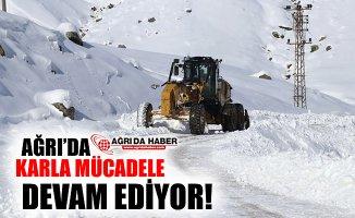 Ağrı'da Ekipler Karla Mücadeleye Devam Ediyor!