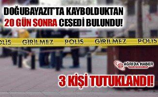 Ağrı'da 20 Gün Sonra Cesedi Bulunan Adamın Olayında 3 Tutuklama