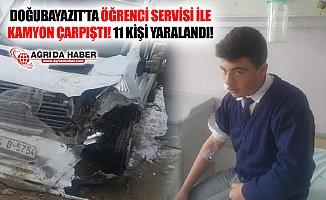 Ağrı Doğubayazıt'ta Öğrenci Servisi ile Kamyon Çarpıştı! 10'u Öğrenci 11 Yaralı!