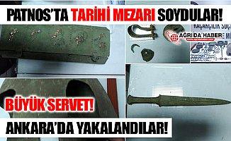 Ağrı Patnos'ta Tarihi Mezarı Soyan Hırsızlar Ankara'da Yakalandı!