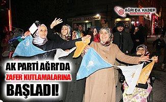AK Parti Ağrı'da Zafer Kutlamalarına Başladı!