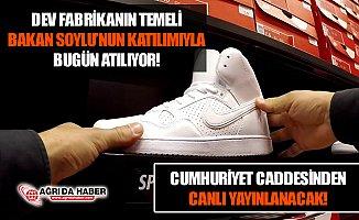 Nike'tan Ağrı'ya Dev Fabrika! Süleyman Soylu'nun Katılımıyla Temel Atılıyor!