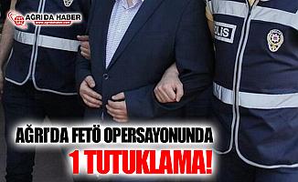 Ağrı'da Gözaltına Alınan FETÖ Şüphelilerinden 1'i Tutuklandı!