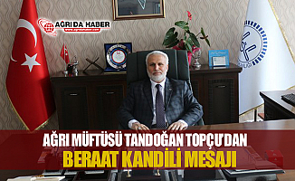 Ağrı Müftüsü Tandoğan Topçu'dan Berat Kandili Mesajı