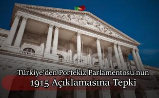 Dışişleri Bakanlığı'ndan Portekiz Parlamentosu'nun 1915 Açıklamasına Tepki
