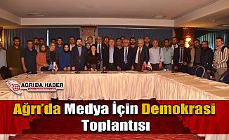 Ağrı'da Medya İçin Demokrasi Toplantısı