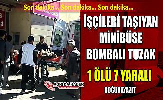 Ağrı'da Güvenlik duvarında çalışan işçilere hain tuzak: 1 Ölü 7 yaralı