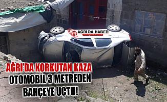 Ağrı'da korkutan kaza! Otomobil 3 metreden bahçeye uçtu