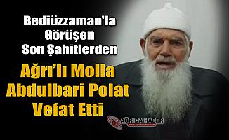Bediüzzaman'la görüşen Son Şahitlerden Abdulbari Polat vefat etti