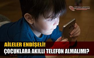 Çocuklara Akıllı Telefon Alınmalı mı! Ebeveynler Çocukları İçin Endişeli