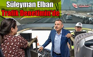 Süleyman Elban Trafik Denetimin'de