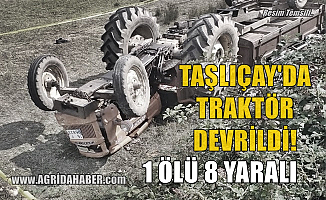 Taşlıçay'da Traktör Römorkuyla Devrildi: 1 Ölü 8 Yaralı