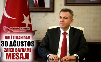Vali Süleyman ELBAN'dan 30 Ağustos Zafer Bayramı Mesajı!