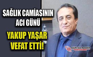 Ağrı Sağlık-Sen Başkan yardımcısı Yakup Yaşar Vefat Etti