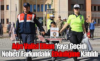 Ağrı Valisi Elban 'Yaya Geçidi Nöbeti' Farkındalık Etkinliğine Katıldı