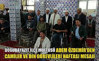 Doğubayazıt İlçe Müftüsü Adem ÖZDEMİR'den Camiler ve Din Görevlileri Haftası Mesajı
