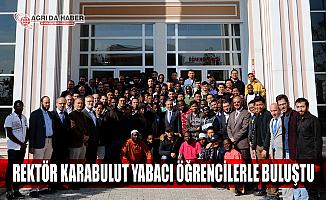 Rektör Prof. Dr. Abdulhalik Karabulut 84 Yabancı Öğrenciyle Buluştu
