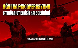 Ağrı'da Hava Destekli Operayos!  8 PKK'lı Terörist Etkisiz Hala Getirildi