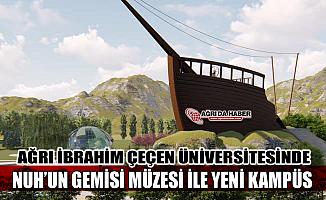 Ağrı İbrahim Çeçen Üniversitesine Nuh'un Gemisi Kampüsü