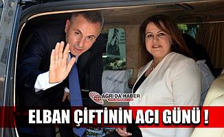 Ağrı Valisi Süleyman Elban'ın Acı Günü!