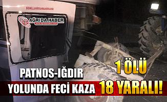 Patnos'tan Iğdır'a dönen Minübüs Traktörle Çarpıştı! 1 Ölü 18 Yaralı