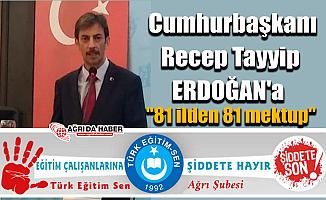 Türk Eğitim-Sen Ağrı Şubesinden Cumhurbaşkanı Erdoğan'a Mektup
