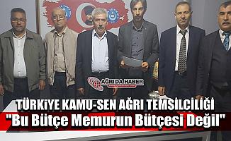 """Türkiye Kamu-Sen Ağrı İl Temsilciliği """"Bu Bütçe Memurun Bütçesi Değil"""""""