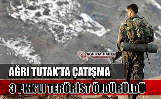 Ağrı Tutak'ta Çatışma! 3 PKK'lı Öldürüldü