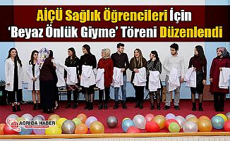 AİÇÜ Sağlık Öğrencileri İçin 'Beyaz Önlük Giyme' Töreni Düzenlendi