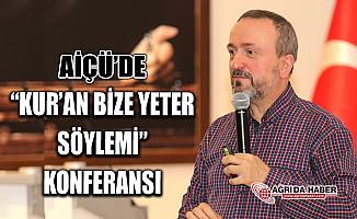"AİÇÜ'de ""Kur'an Bize Yeter Söylemi""Konferansı Düzenlendi"