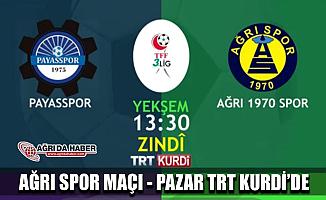 Ağrı Spor - Payasspor Maçı TRT Kurdi'de