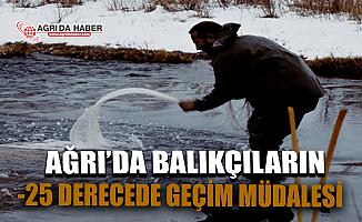 Ağrılı Balıkçılar Eksi 25 Derecede Geçimlerini Yapmaya çalışıyor