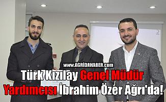 Türk Kızılay Genel Müdür Yardımcısı İbrahim Özer Ağrı'da!