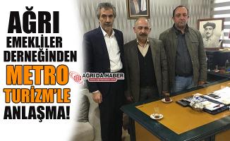 Ağrı Emekliler Derneği İle Metro Turizm Arasında Anlaşma!