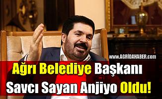 Ağrı Belediye Başkanı Savcı Sayan Anjiyo Oldu!