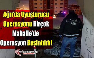Ağrı'da Uyuşturucu Operasyonu! Birçok Mahallede Arama Başlatıldı