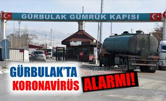 Gürbulak Sınır Kapısında Koronavirüs Alarmı!