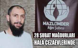 MAZLUMDER Ağrı Şubesi: 28 Şubat mağdurları hâlâ cezaevlerinde tutulmakta