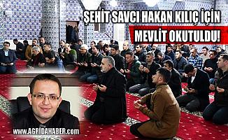 Şehit Cumhuriyet Başsavcısı Hakan Kılıç için Doğubayazıt'ta mevlit okutuldu