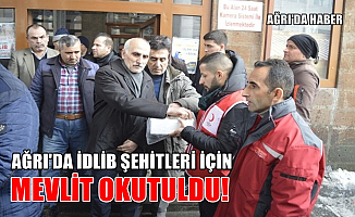 Ağrı'da İdlib Şehitlerimiz için mevlit okutuldu