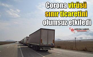 Ağrı'da Corona virüsü sınır ticaretini olumsuz etkiledi