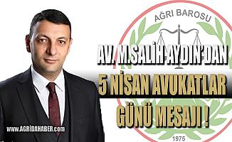 Ağrı Baro Başkanı AYDIN'dan 5 Nisan Avukatlar Günü Mesajı